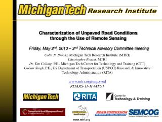 Colin N.  Brooks,  Michigan  Tech Research Institute (MTRI ) Christopher  Roussi ,  MTRI