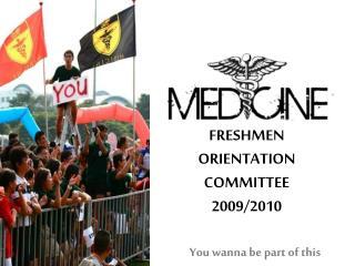 FRESHMEN ORIENTATION COMMITTEE 2009/2010