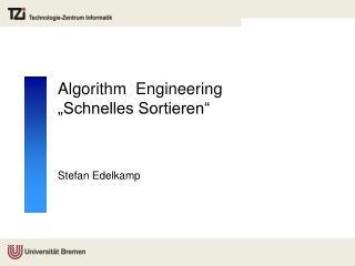 "Algorithm   Engineering  ""Schnelles Sortieren"""