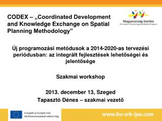 "CODEX – ""Coordinated Development and Knowledge Exchange on Spatial Planning Methodology"""
