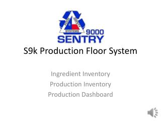 S9k Production Floor System