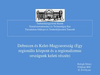 Debrecen és Kelet-Magyarország (Egy regionális központ és a regionalizmus országunk keleti részén)