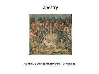 Tapestry Henrique  Denes Hilgenberg  Fernandes