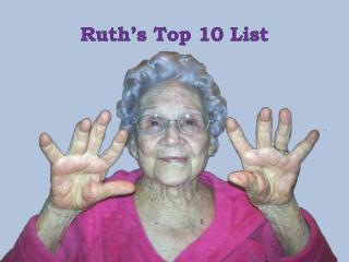 Ruth's Top 10 List
