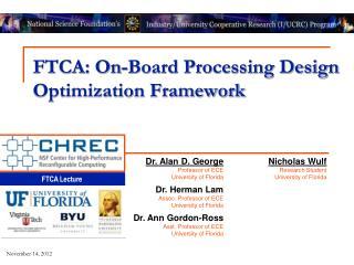FTCA: On-Board Processing Design Optimization Framework