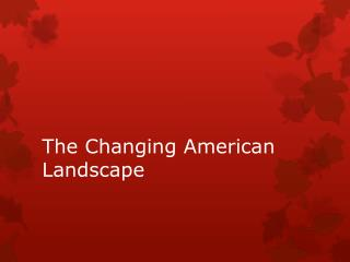 The Changing American Landscape