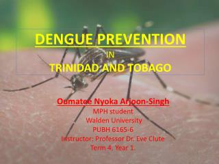DENGUE PREVENTION  IN  TRINIDAD AND TOBAGO