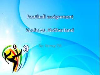 Football assignment Spain vs. Netherland