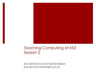 Teaching Computing at KS3 Session 2