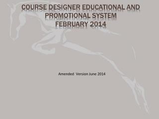 Course designer educational and promotional System   February 2014