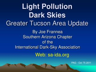Light Pollution D ark Skies Greater  T ucson Area Update