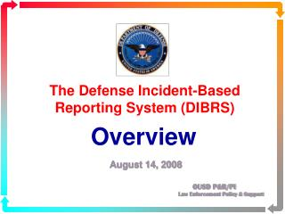 The Defense Incident-Based Reporting System DIBRS