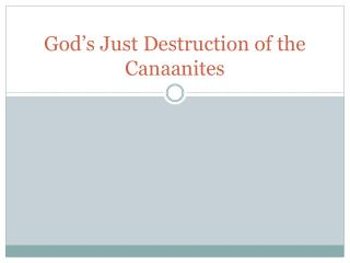 God's Just Destruction of the Canaanites