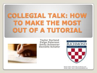 COLLEGIAL TALK: HOW TO MAKE THE MOST OUT OF A TUTORIAL