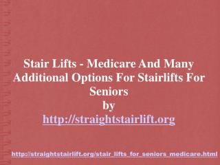 Medicare Stair Lifts For Aging Seniors? Medicare Insurance A