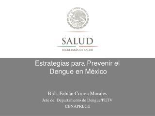 Estrategias para Prevenir el  Dengue  en México