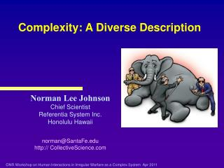 Norman Lee Johnson Chief Scientist Referentia  System Inc. Honolulu Hawaii norman@SantaFe.edu