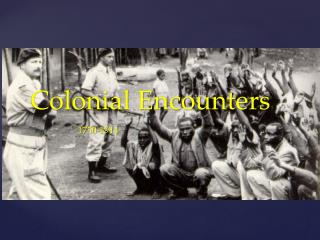 Colonial Encounters