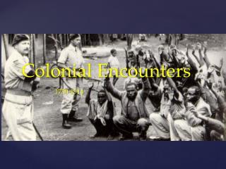 Colonial Encounters
