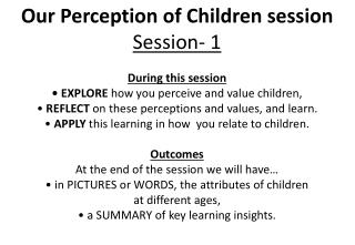 Our Perception of Children session Session- 1