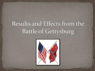Results and Effects from the Battle of Gettysburg