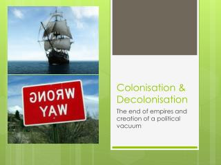 Colonisation & Decolonisation