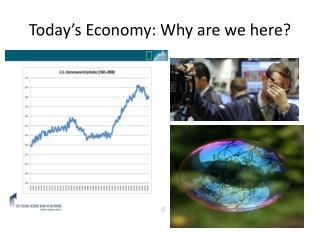 Today's Economy: Why are we here?