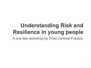 Understanding Risk and Resilience in young people