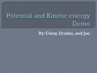 Potential and Kinetic energy Demo