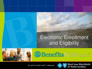 Electronic Enrollment and Eligibility