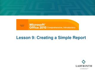 Lesson 9: Creating a Simple Report