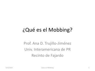 ¿ Qué es  el Mobbing?