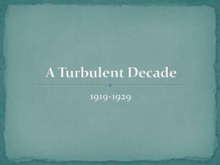 A Turbulent Decade