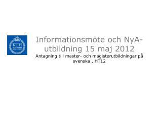 Informationsmöte och  NyA -utbildning  15 maj 2012
