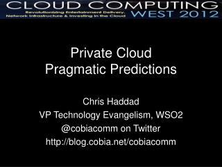 Private Cloud Pragmatic Predictions