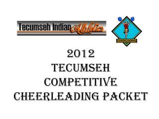 2012  Tecumseh competitive Cheerleading Packet