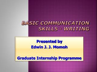 Basic Communication Skills - WRITING
