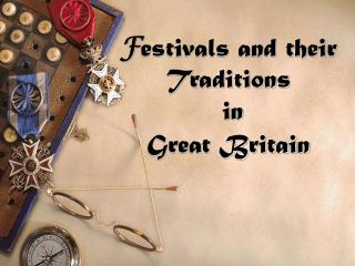 F estivals and their  Traditions    in  Great Britain