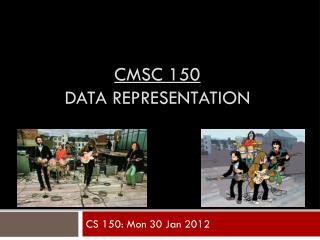CMSC 150 data representation