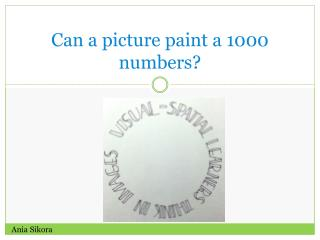 Can a picture paint a 1000 numbers?