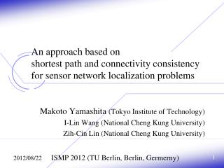 Makoto Yamashita  (Tokyo Institute of Technology) I-Lin Wang (National Cheng Kung University)