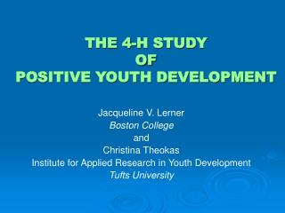 THE 4-H STUDY  OF  POSITIVE YOUTH DEVELOPMENT