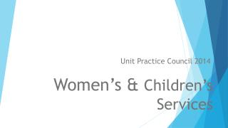Women's &  Children's Services