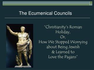 The Ecumenical Councils