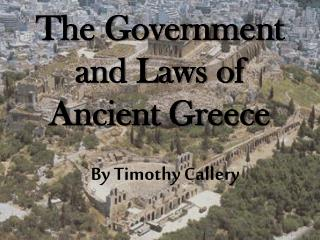 The Government and Laws of Ancient Greece