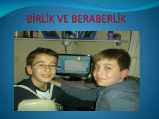 BİRLİK VE BERABERLİK