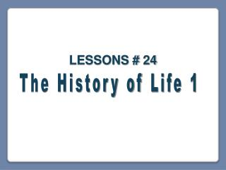 The History of  Life 1