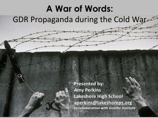 A War of Words:   GDR Propaganda during the Cold War