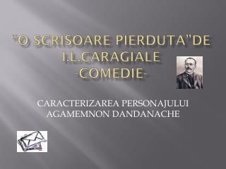 """""""O  scrisoare pierduta""""de I.L.Caragiale - comedie -"""
