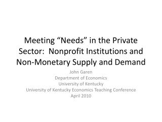 """Meeting """"Needs"""" in the Private Sector:  Nonprofit Institutions and Non-Monetary Supply and Demand"""